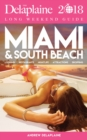 MIAMI & SOUTH BEACH - The Delaplaine 2018 Long Weekend Guide - eBook