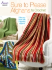 Sure to Please Afghans to Crochet - eBook
