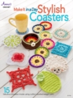 Make It In a Day: Stylish Coasters : 15 Fabulous Coasters Made Using Cotton Worsted-Weight Yarn - Book