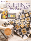 Quilting for the Home : 11 Projects You Can Make to Complement Your Home - Book
