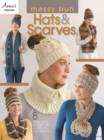 Messy Bun Hats & Scarves : 8 Trendy Messy Bun Hats with Coordinating Scarf Patterns! - Book