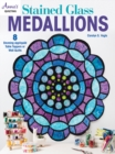 Stained Glass Medallions : 8 Stunning Appliqued Table Toppers or Wall Quilts - Book
