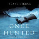 Once Hunted (A Riley Paige Mystery-Book 5) - eAudiobook