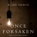 Once Forsaken (A Riley Paige Mystery-Book 7) - eAudiobook