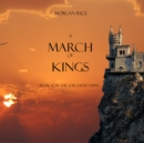 A March of Kings (Book #2 in the Sorcerer's Ring) - eAudiobook