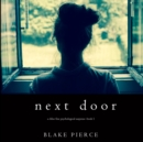Next Door (A Chloe Fine Psychological Suspense Mystery-Book 1) - eAudiobook