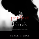 The Perfect Block (A Jessie Hunt Psychological Suspense Thriller-Book Two) - eAudiobook