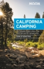 Moon California Camping : The Complete Guide to More Than 1,400 Tent and RV Campgrounds - eBook