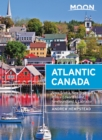Moon Atlantic Canada : Nova Scotia, New Brunswick, Prince Edward Island, Newfoundland & Labrador - eBook