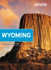 Moon Wyoming : With Yellowstone & Grand Teton National Parks - eBook