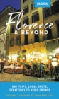 Moon Florence & Beyond : Day Trips, Local Spots, Strategies to Avoid Crowds - eBook