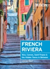 Moon French Riviera : Nice, Cannes, Saint-Tropez, and the Hidden Towns in Between - eBook
