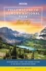 Moon Yellowstone to Glacier National Park Road Trip : Jackson Hole, the Grand Tetons & the Rocky Mountain Front - eBook