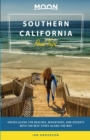 Moon Southern California Road Trips : Drives along the Beaches, Mountains, and Deserts with the Best Stops along the Way - eBook