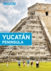 Moon Yucatan Peninsula (Thirteenth Edition) - Book