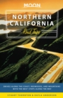 Moon Northern California Road Trips : Drives along the Coast, Redwoods, and Mountains with the Best Stops along the Way - eBook