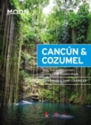 Moon Cancun & Cozumel (Thirteenth Edition) : With Playa del Carmen, Tulum & the Riviera Maya - Book