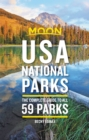 Moon USA National Parks : The Complete Guide to All 59 Parks - eBook