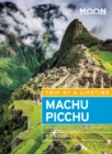 Moon Machu Picchu : With Lima, Cusco & the Inca Trail - eBook