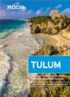 Moon Tulum (Second Edition) : Including Chichen Itza & the Sian Ka'an Biosphere Reserve - Book
