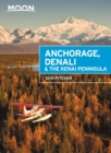 Moon Anchorage, Denali & the Kenai Peninsula - eBook
