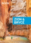 Moon Zion & Bryce : With Arches, Canyonlands, Capitol Reef, Grand Staircase-Escalante & Moab - eBook