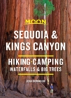 Moon Sequoia & Kings Canyon (First Edition) : Hiking, Camping, Waterfalls & Big Trees - Book