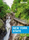 Moon New York State (Eighth Edition) : Getaway Ideas, Road Trips, Local Spots - Book