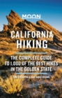 Moon California Hiking (Eleventh Edition) : The Complete Guide to 1,000 of the Best Hikes in the Golden State - Book
