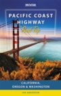 Moon Pacific Coast Highway Road Trip (Third Edition) : California, Oregon & Washington - Book