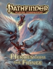 Pathfinder Player Companion: Heroes from the Fringe - Book