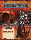 Starfinder Adventure Path: Sun Divers (Dawn of Flame 3 of 6) - Book