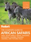 Fodor's the Complete Guide to African Safaris : with South Africa, Kenya, Tanzania, Botswana, Namibia, & Rwanda - eBook