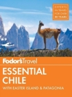 Fodor's Essential Chile : with Easter Island & Patagonia - Book