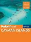 Fodor's In Focus Cayman Islands - Book