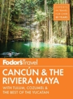 Fodor's Cancun & The Riviera Maya : with Tulum, Cozumel & the Best of the Yucatan - Book