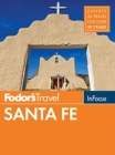 Fodor's In Focus Santa Fe : with Taos and Albuquerque - Book
