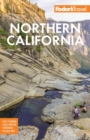 Fodor's Northern California : With Napa & Sonoma, Yosemite, San Francisco, Lake Tahoe & The Best Road Trips - eBook