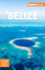 Fodor's Belize : With a Side Trip to Guatemala - eBook