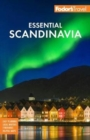 Fodor's Essential Scandinavia : The Best of Norway, Sweden, Denmark, Finland, and Iceland - Book