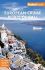 Fodor's European Cruise Ports of Call : Top cruise ports in the Mediterranean, Aegean, and Northern Europe - Book