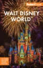 Fodor's Walt Disney World : with Universal & the Best of Orlando - eBook