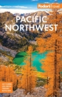 Fodor's Pacific Northwest : Portland, Seattle, Vancouver, & the Best of Oregon and Washington - Book