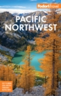 Fodor's Pacific Northwest : Portland, Seattle, Vancouver, & the Best of Oregon and Washington - eBook