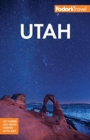 Fodor's Utah : With Zion, Bryce Canyon, Arches, Capitol Reef and Canyonlands National Parks - Book