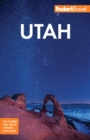 Fodor's Utah : With Zion, Bryce Canyon, Arches, Capitol Reef and Canyonlands National Parks - eBook