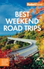 Fodor's Best Weekend Road Trips - eBook