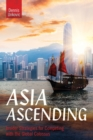 Asia Ascending : Insider Strategies for Competing with the Global Colossus - eBook