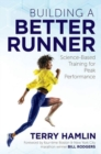 Building a Better Runner : Science-Based Training for Peak Performance - Book