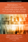 Preparing the Next Generation of Teacher Educators for Clinical Practice - eBook